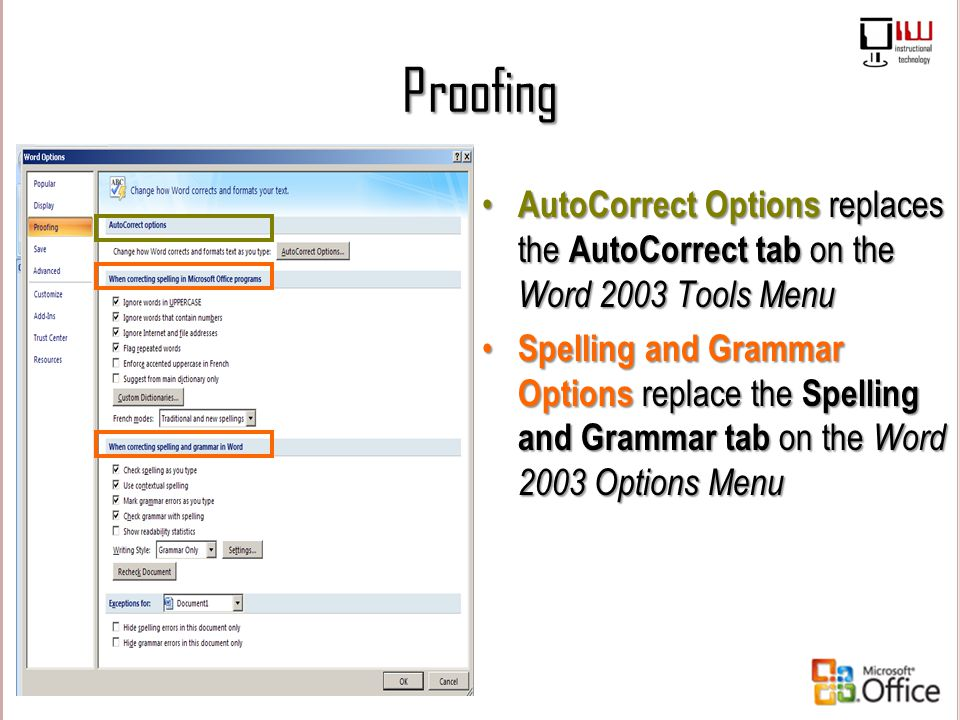 Proofing AutoCorrect Options replaces the AutoCorrect tab on the Word 2003 Tools Menu.