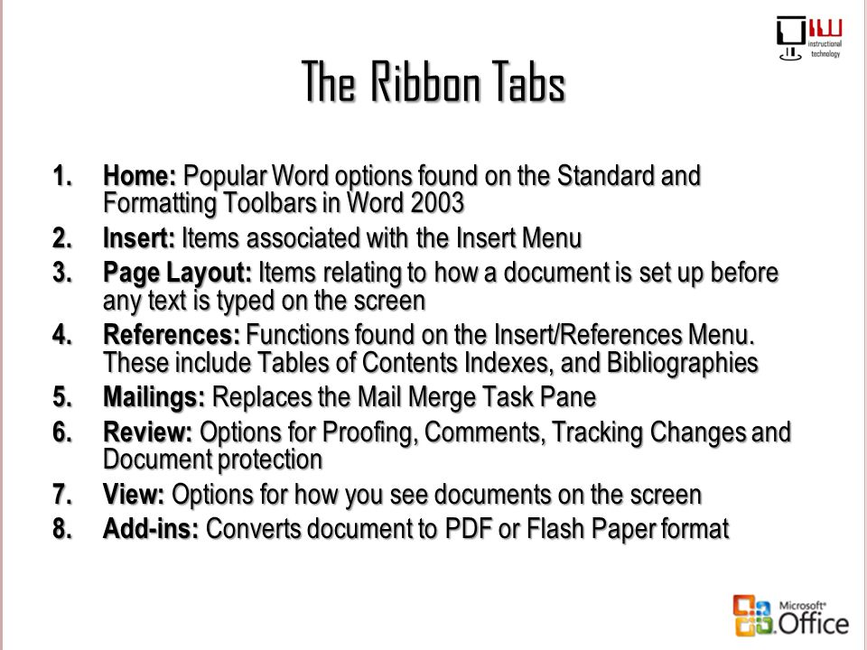 The Ribbon Tabs Home: Popular Word options found on the Standard and Formatting Toolbars in Word 2003.