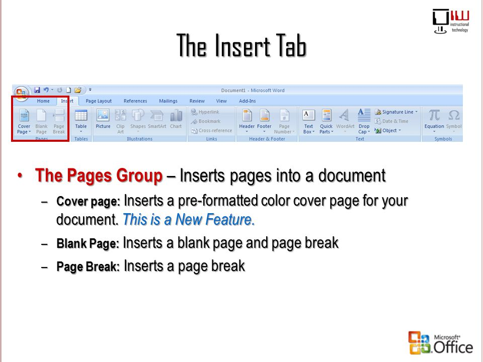 The Insert Tab The Pages Group – Inserts pages into a document