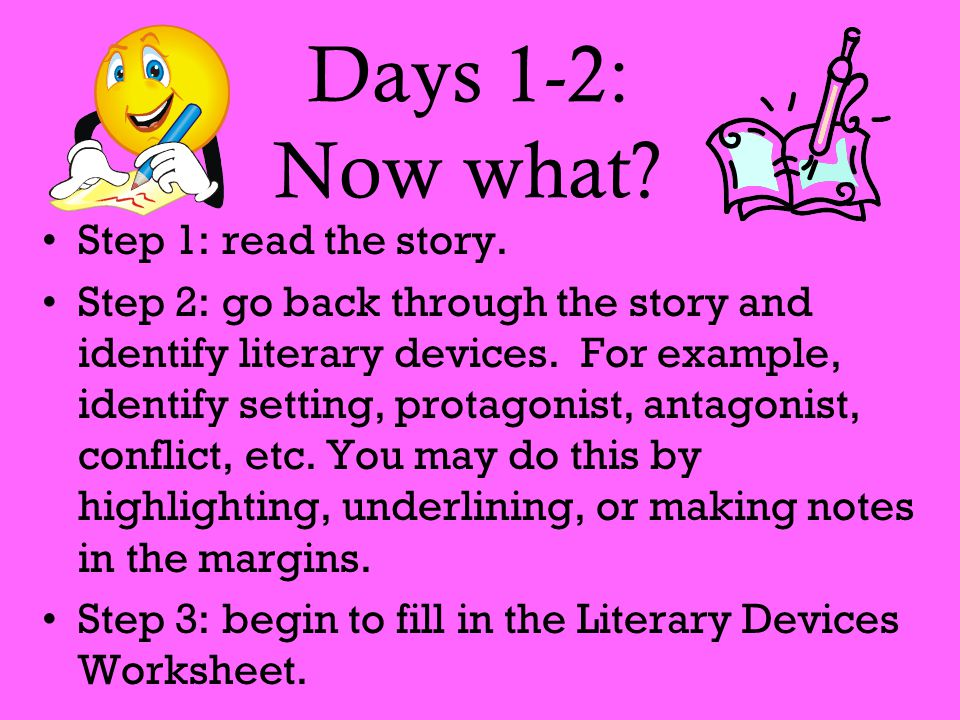 Days 1-2: Now what Step 1: read the story.