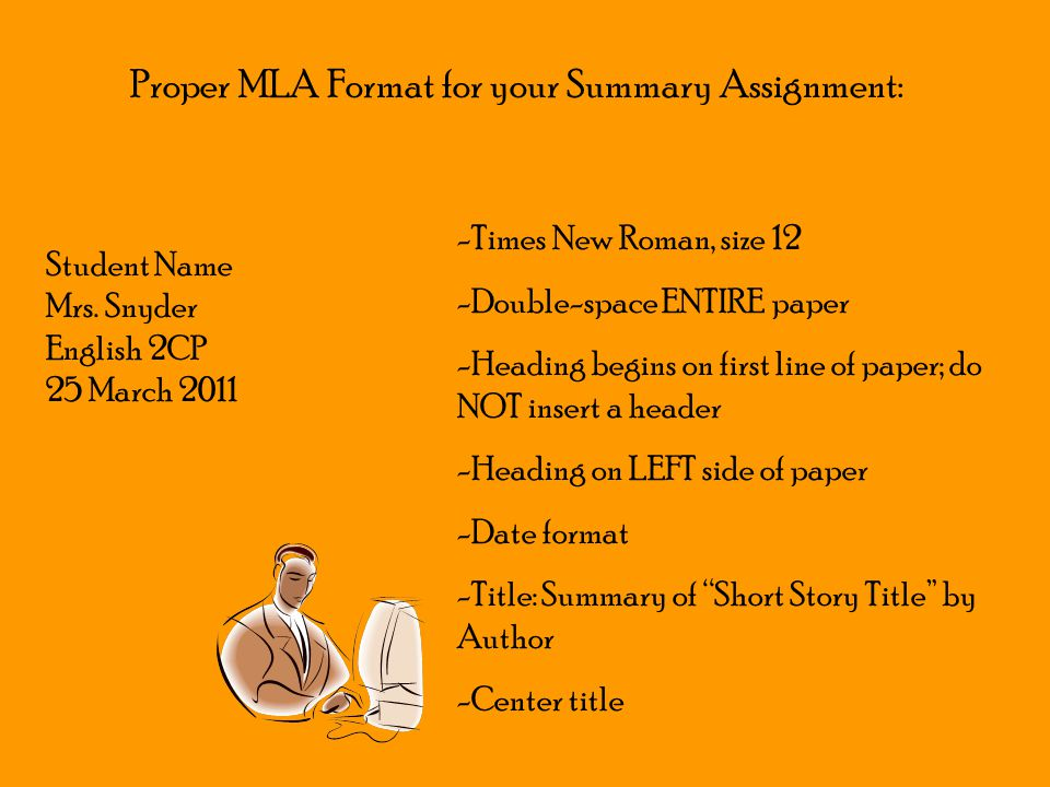 Proper MLA Format for your Summary Assignment:
