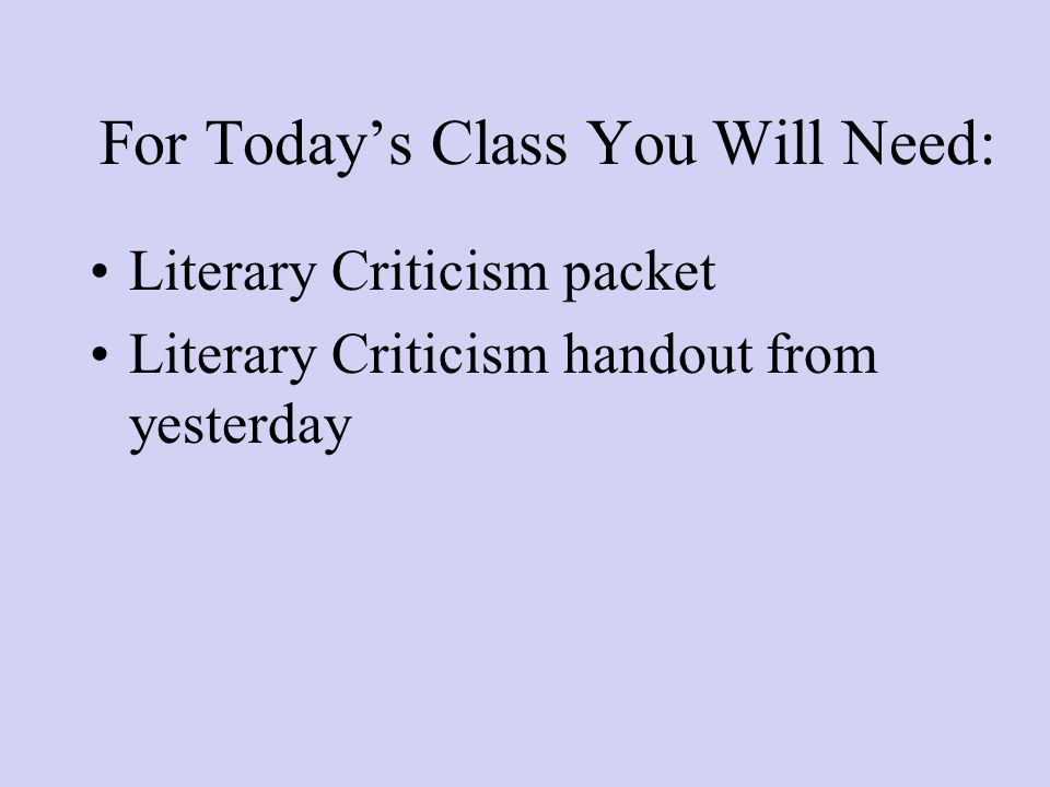 For Today's Class You Will Need: