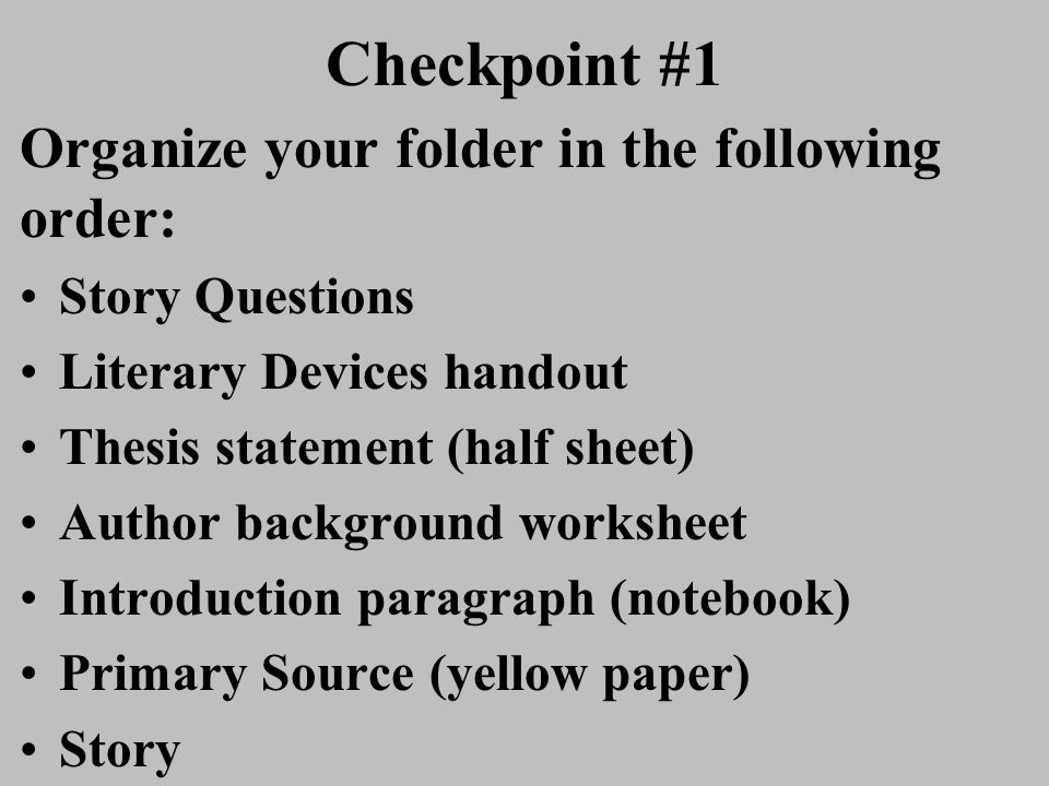 Checkpoint #1 Organize your folder in the following order: