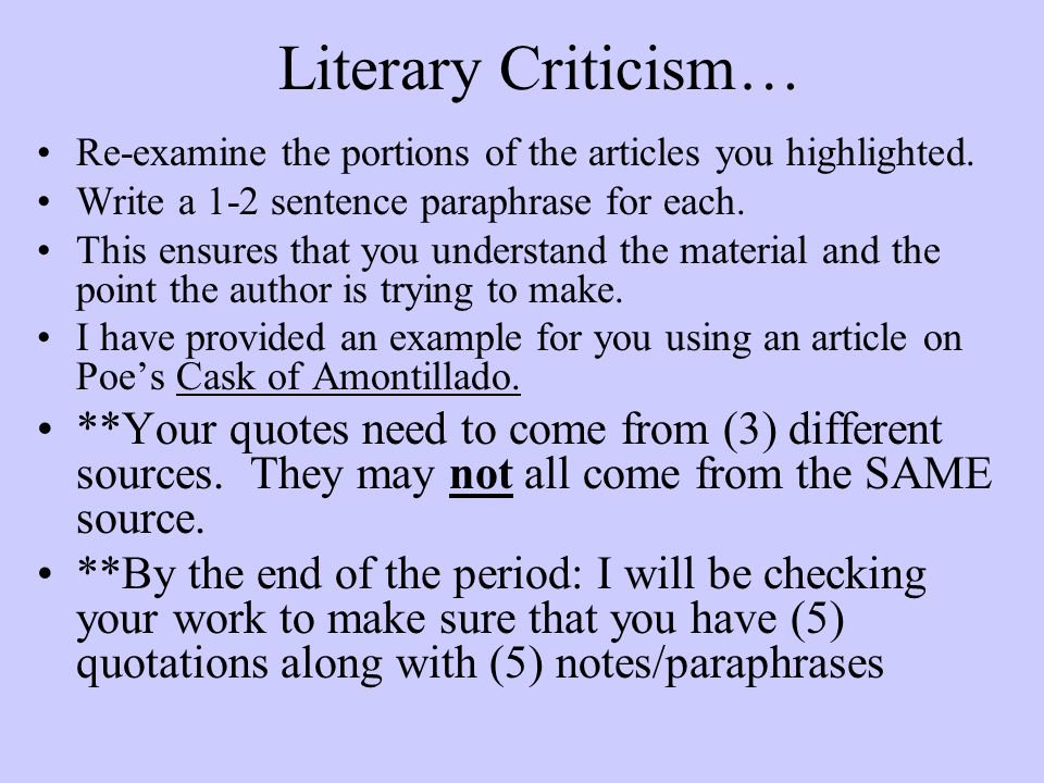 Literary Criticism… Re-examine the portions of the articles you highlighted. Write a 1-2 sentence paraphrase for each.