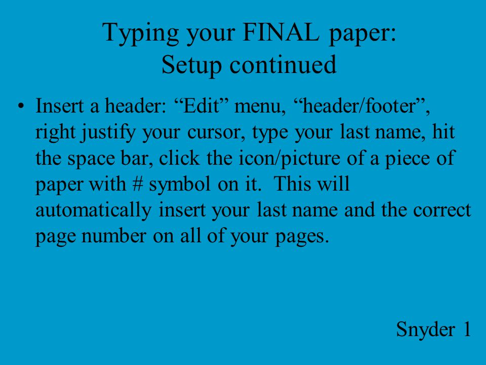 Typing your FINAL paper: Setup continued