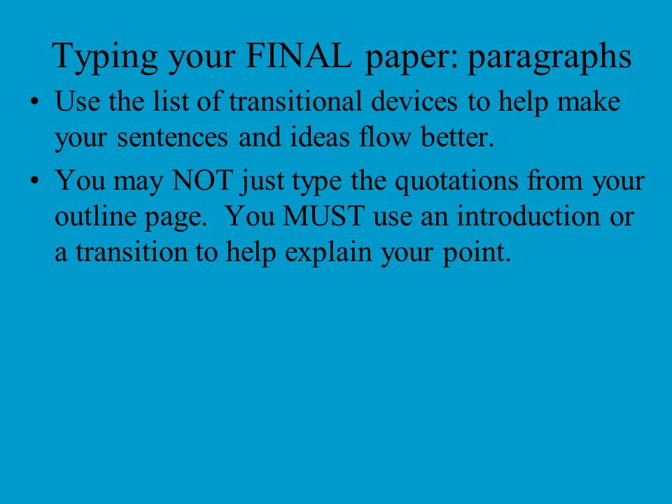 Typing your FINAL paper: paragraphs