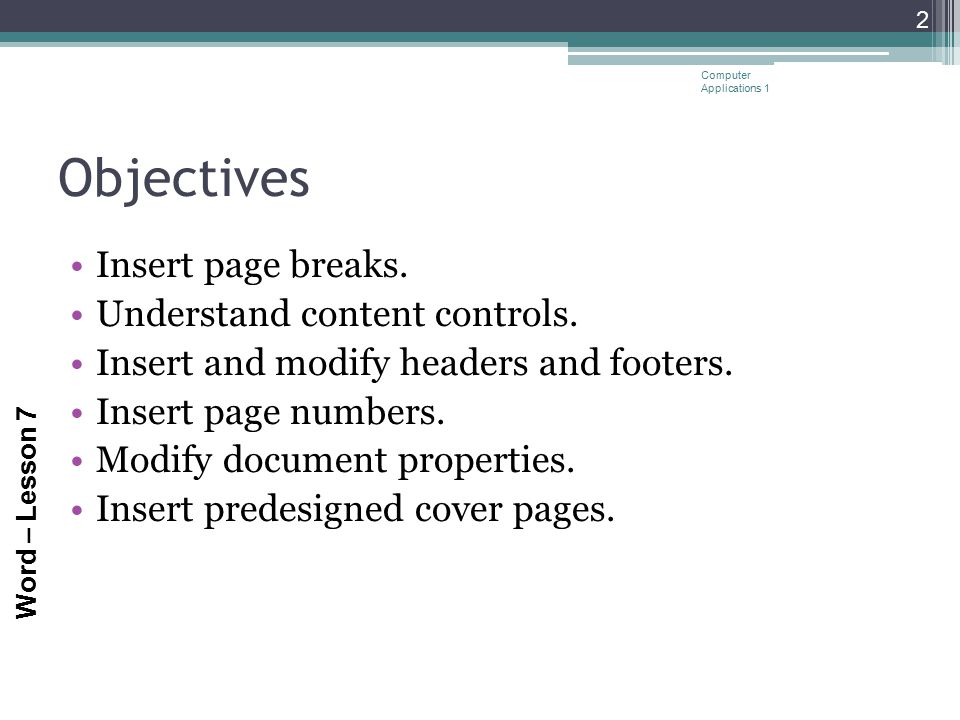 Objectives Insert page breaks. Understand content controls.