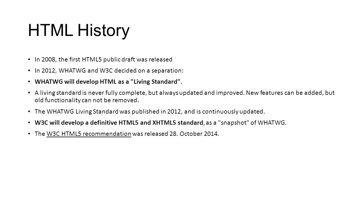 HTML History In 2008, the first HTML5 public draft was released