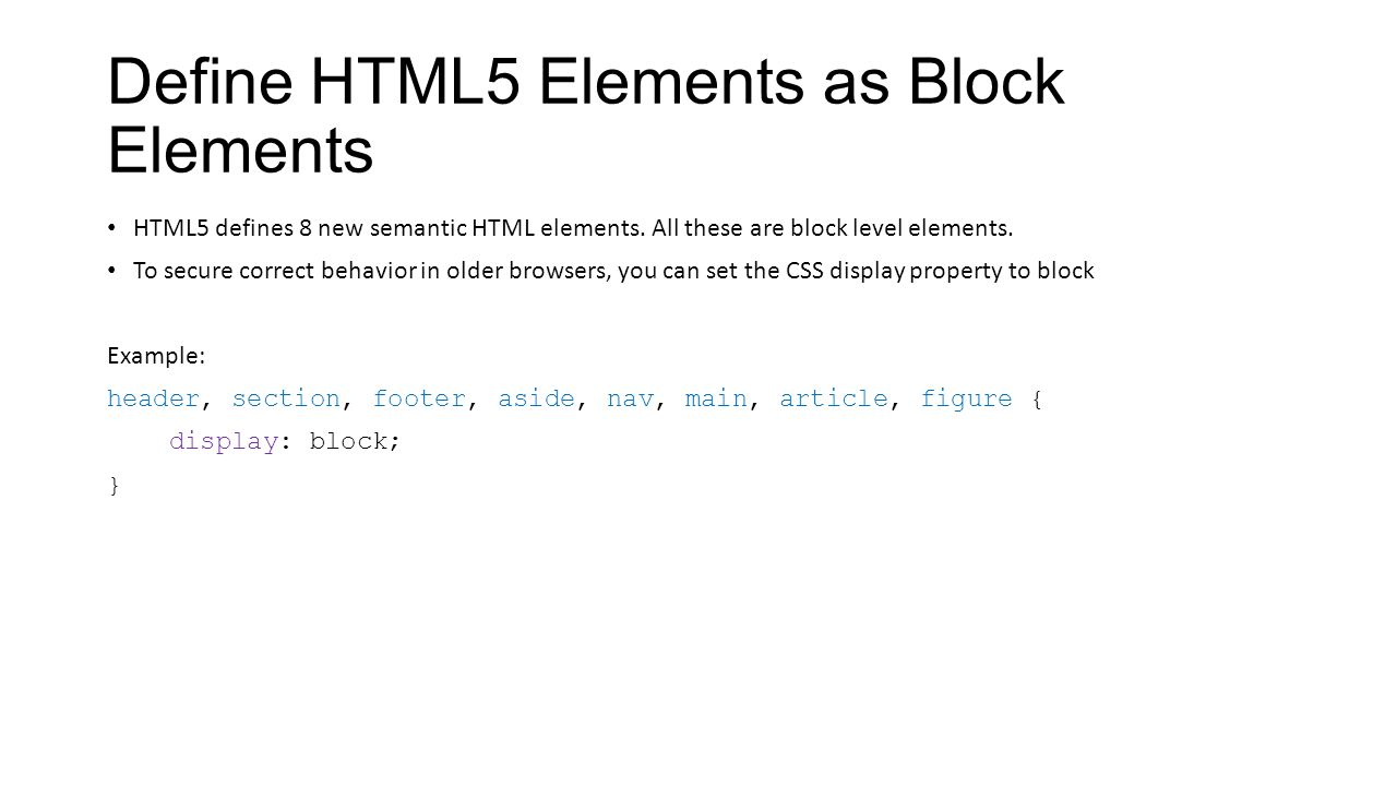 Define HTML5 Elements as Block Elements