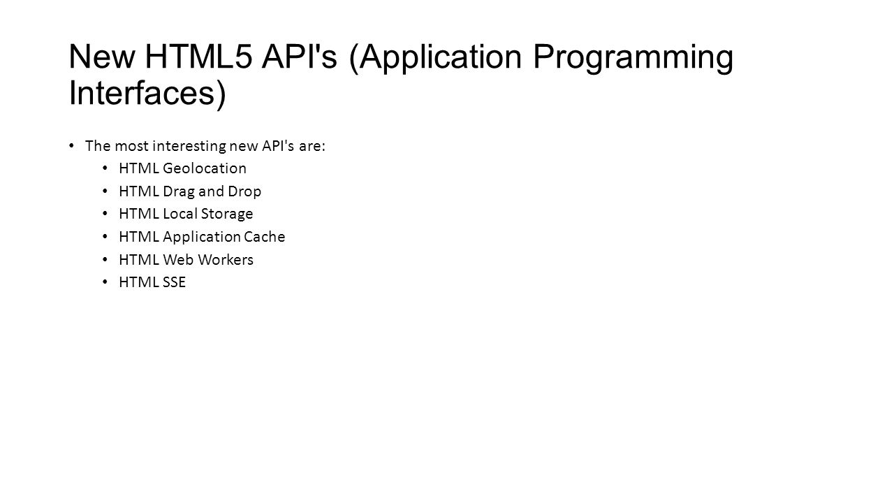 New HTML5 API s (Application Programming Interfaces)