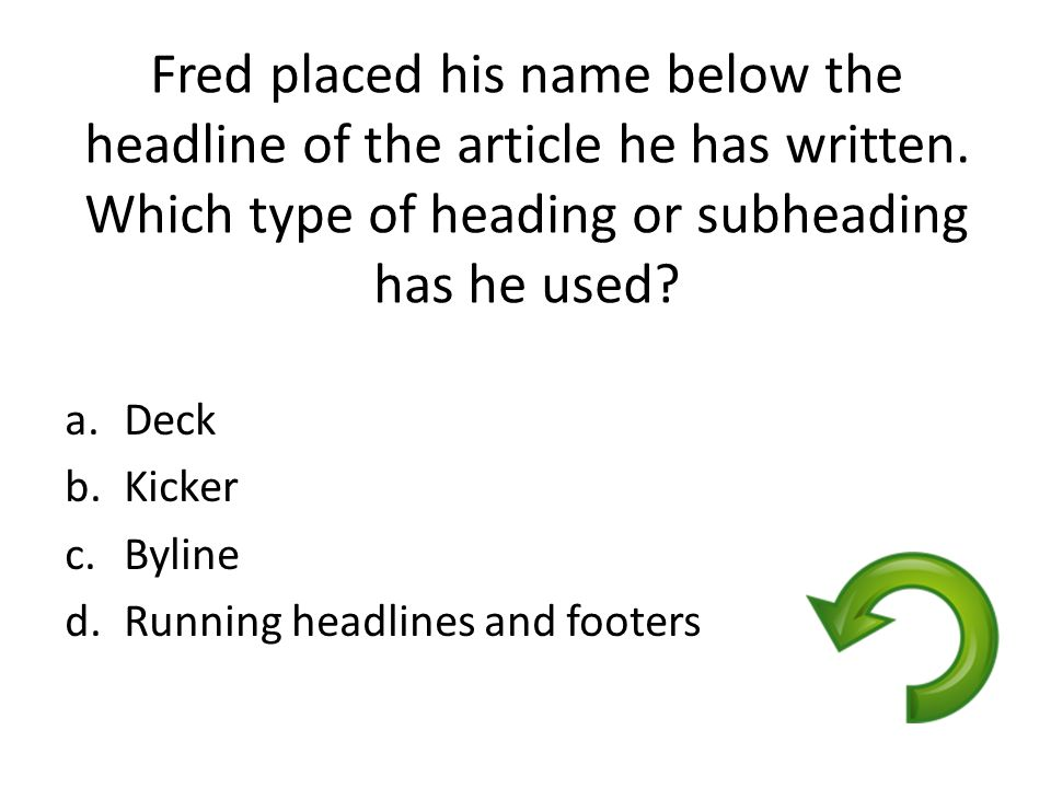 Fred placed his name below the headline of the article he has written