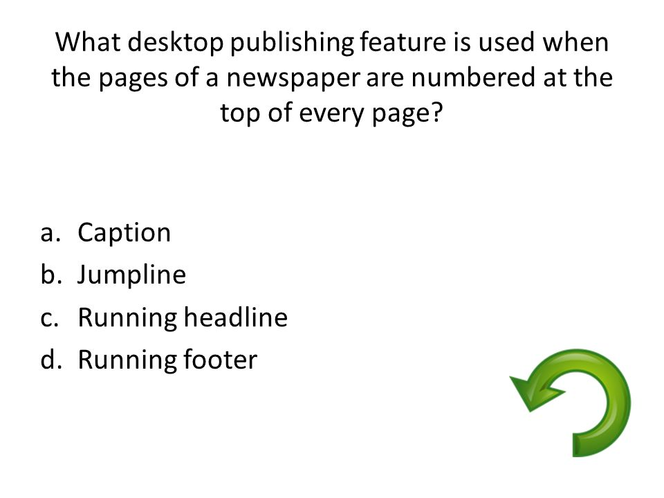 What desktop publishing feature is used when the pages of a newspaper are numbered at the top of every page