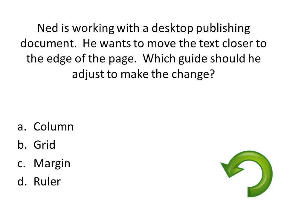 Ned is working with a desktop publishing document