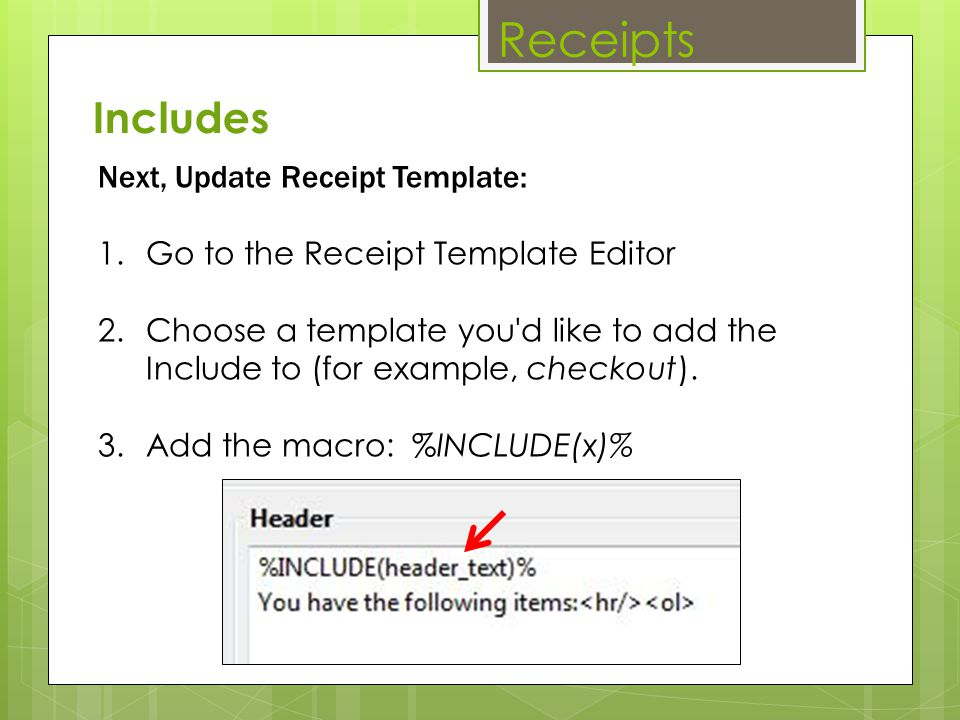 Receipts Includes Next, Update Receipt Template: