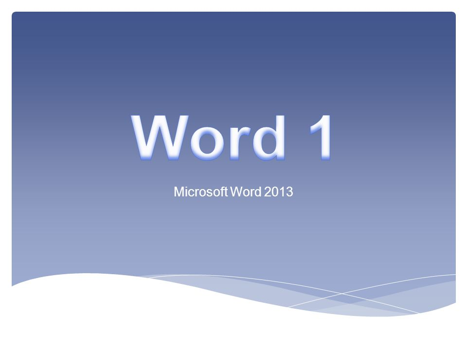 Word 1 Microsoft Word 2013