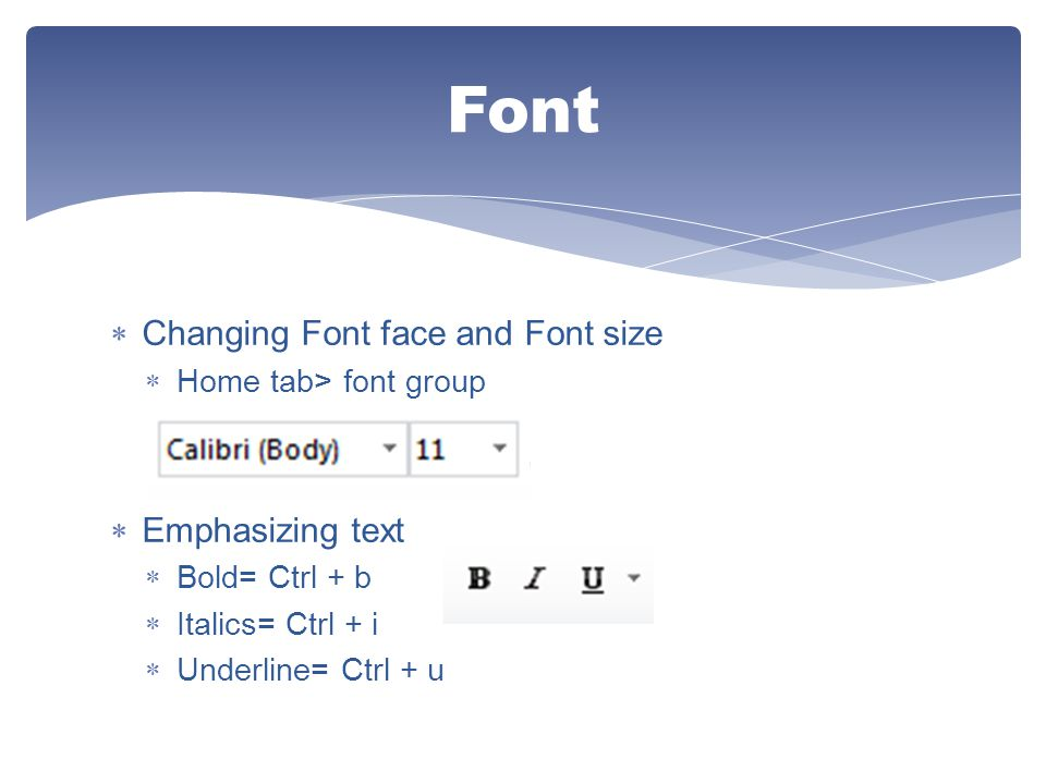 Font Changing Font face and Font size Emphasizing text