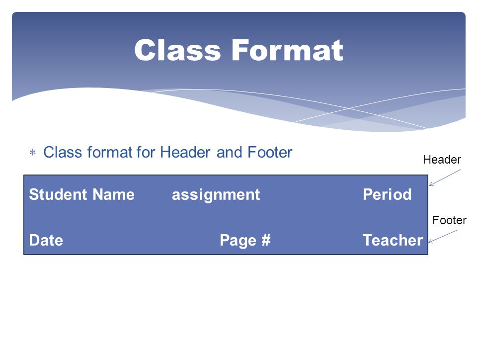 Class Format Class format for Header and Footer