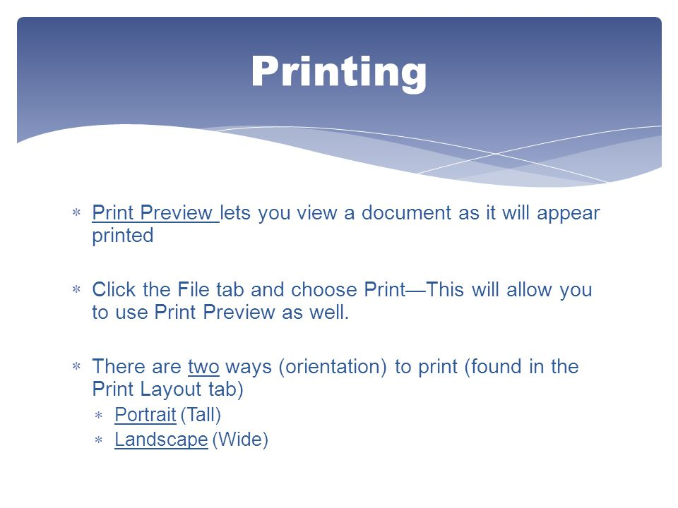 Printing Print Preview lets you view a document as it will appear printed.