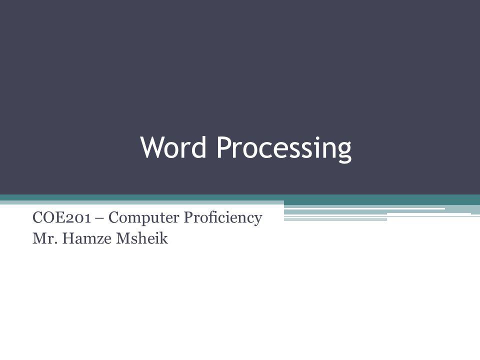COE201 – Computer Proficiency Mr. Hamze Msheik