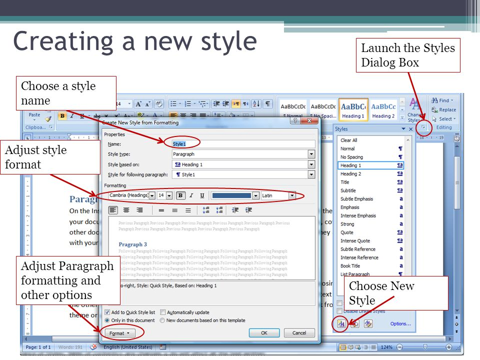 Creating a new style Launch the Styles Dialog Box Choose a style name