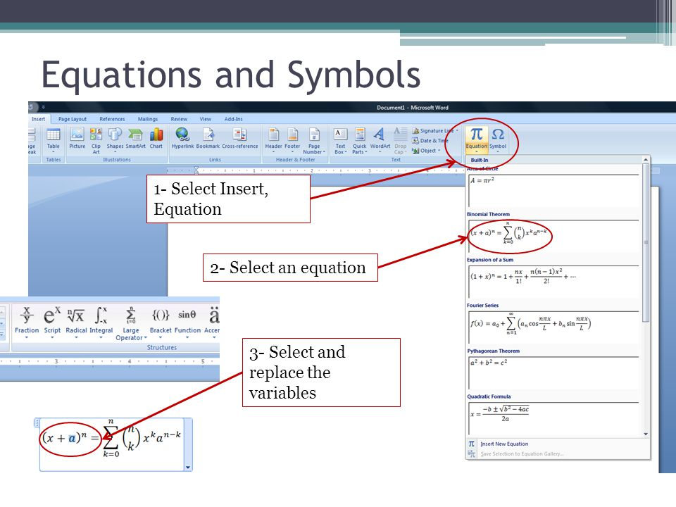 Equations and Symbols 1- Select Insert, Equation 2- Select an equation