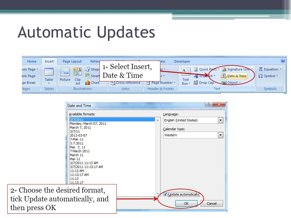 Automatic Updates 1- Select Insert, Date & Time