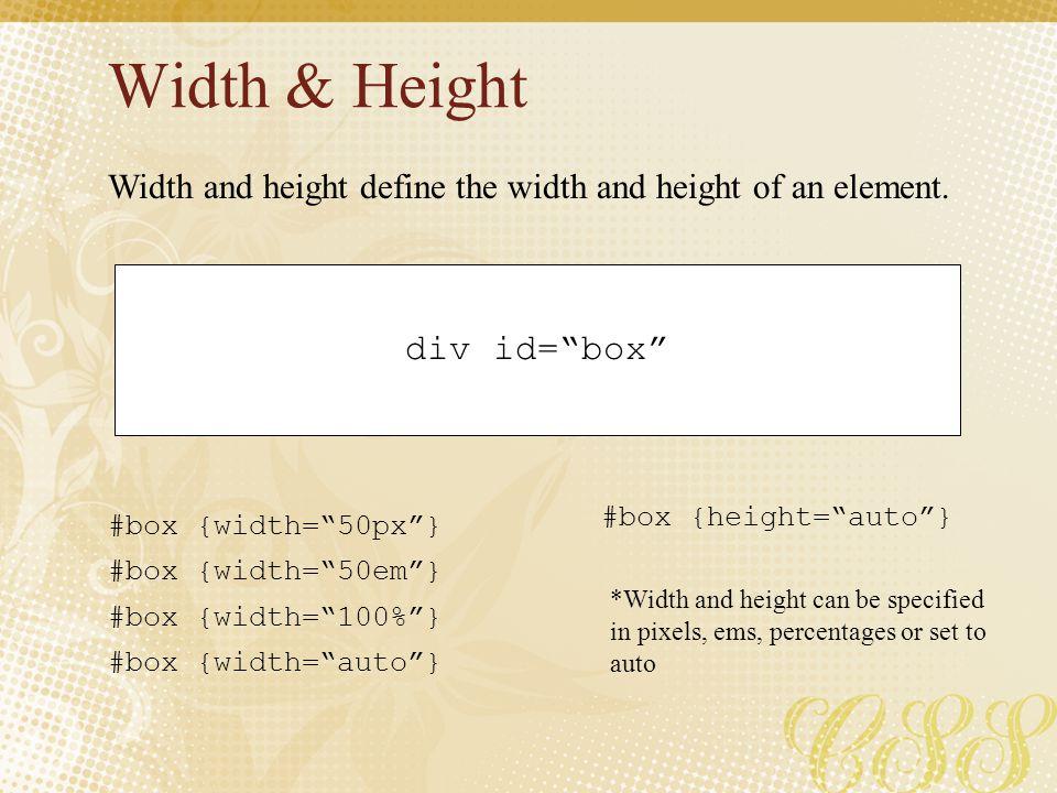 Width & Height div id= box