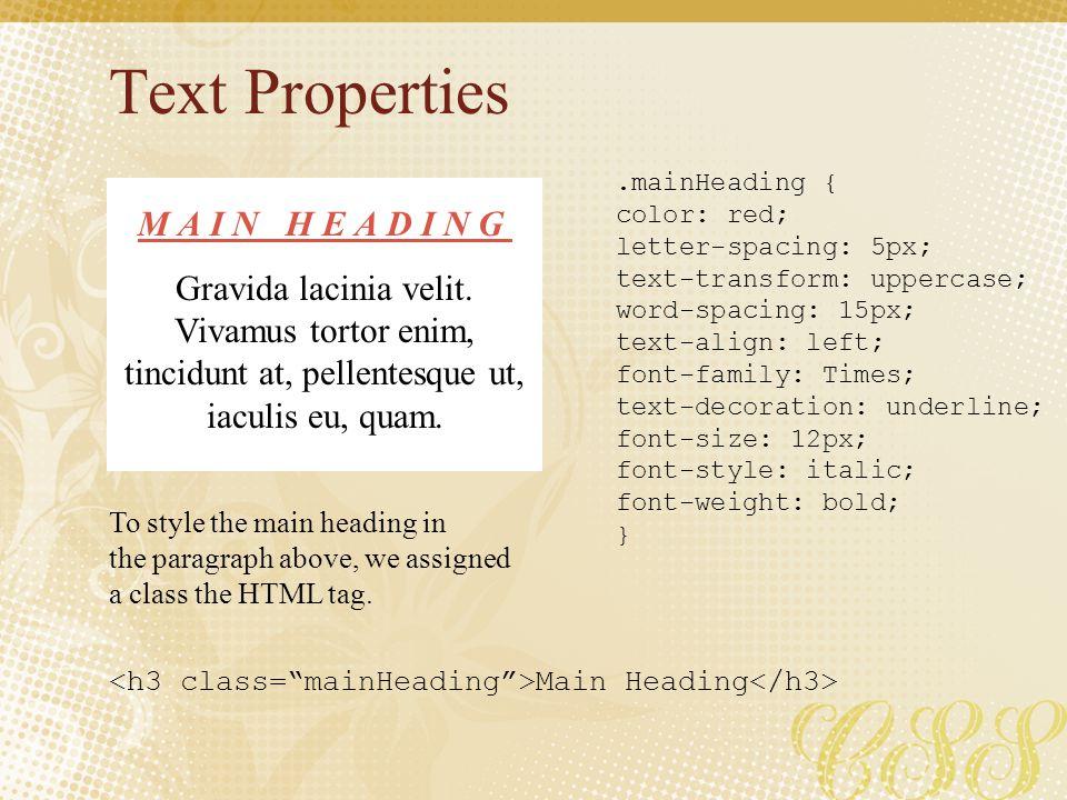 Text Properties MAIN HEADING