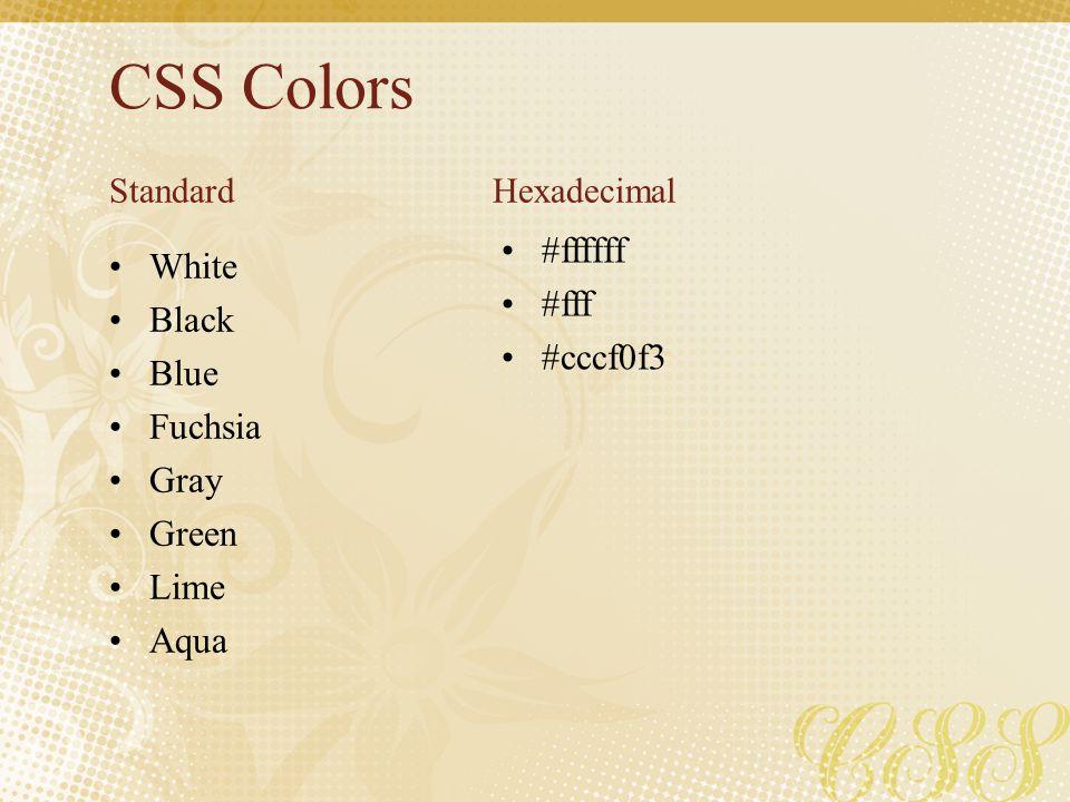 CSS Colors #ffffff White #fff Black #cccf0f3 Blue Fuchsia Gray Green