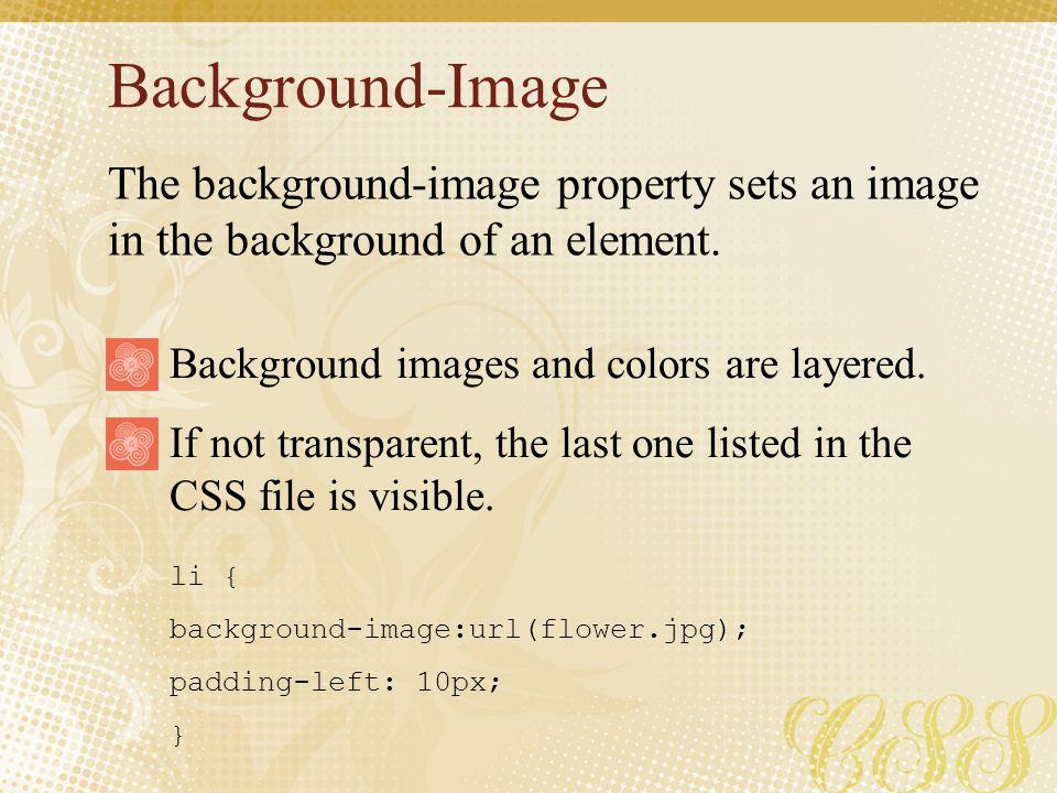 Background-Image The background-image property sets an image in the background of an element. Background images and colors are layered.