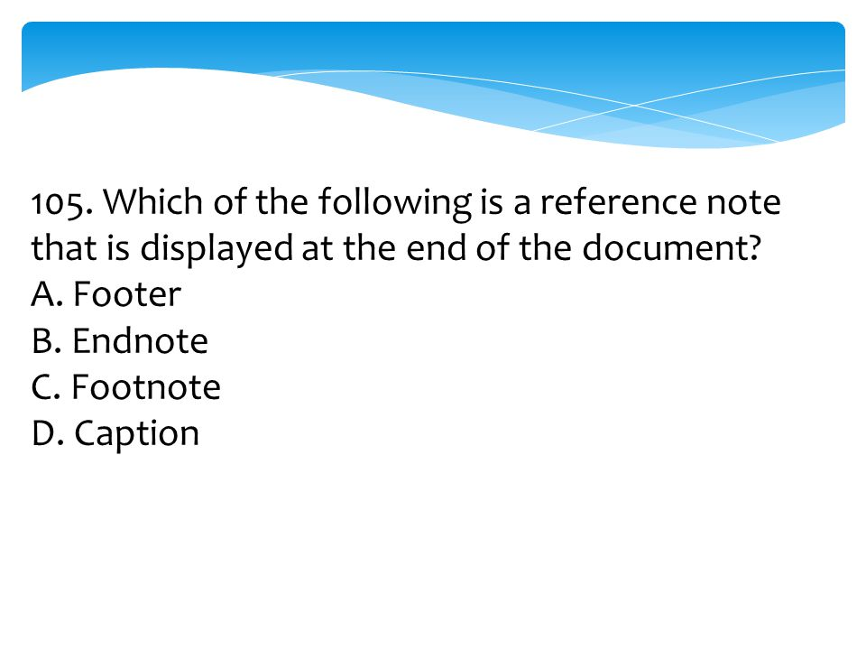 105. Which of the following is a reference note that is displayed at the end of the document
