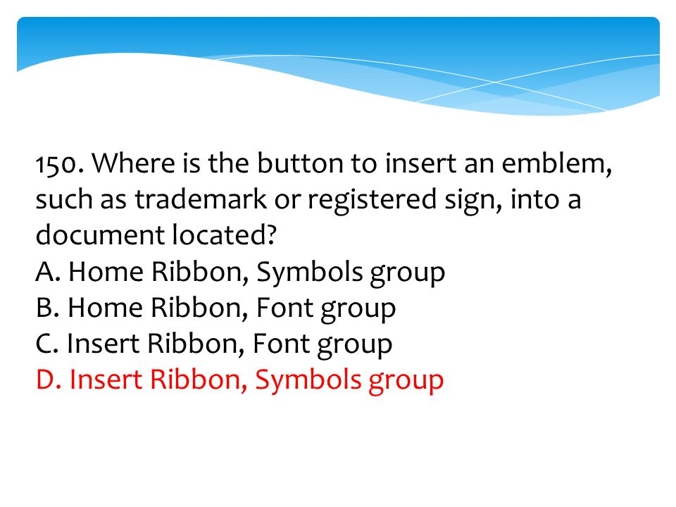 150. Where is the button to insert an emblem, such as trademark or registered sign, into a document located
