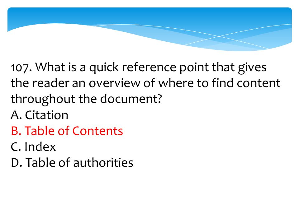 107. What is a quick reference point that gives the reader an overview of where to find content throughout the document