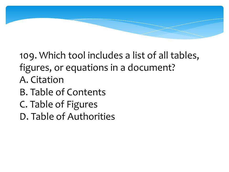 109. Which tool includes a list of all tables, figures, or equations in a document