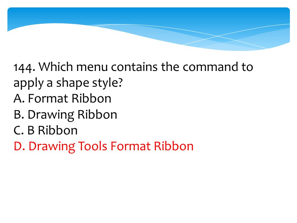 144. Which menu contains the command to apply a shape style