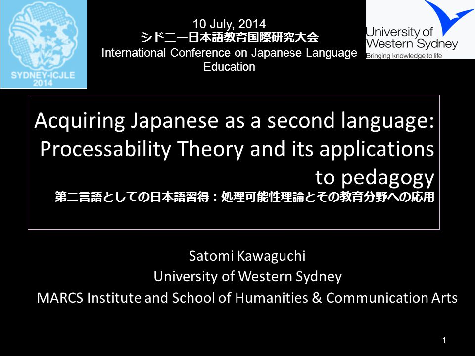 10 July, 2014 シドニー日本語教育国際研究大会. International Conference on Japanese Language Education.