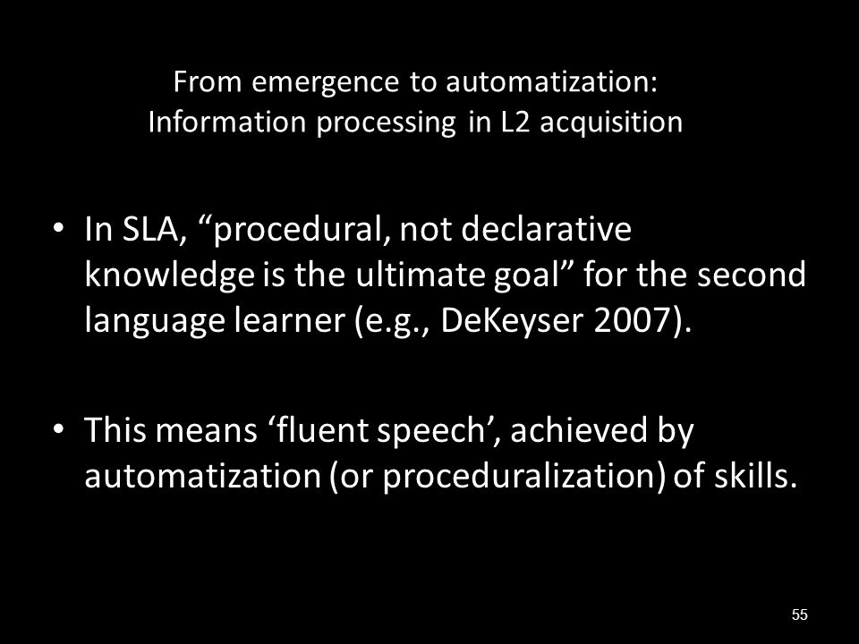 From emergence to automatization: Information processing in L2 acquisition