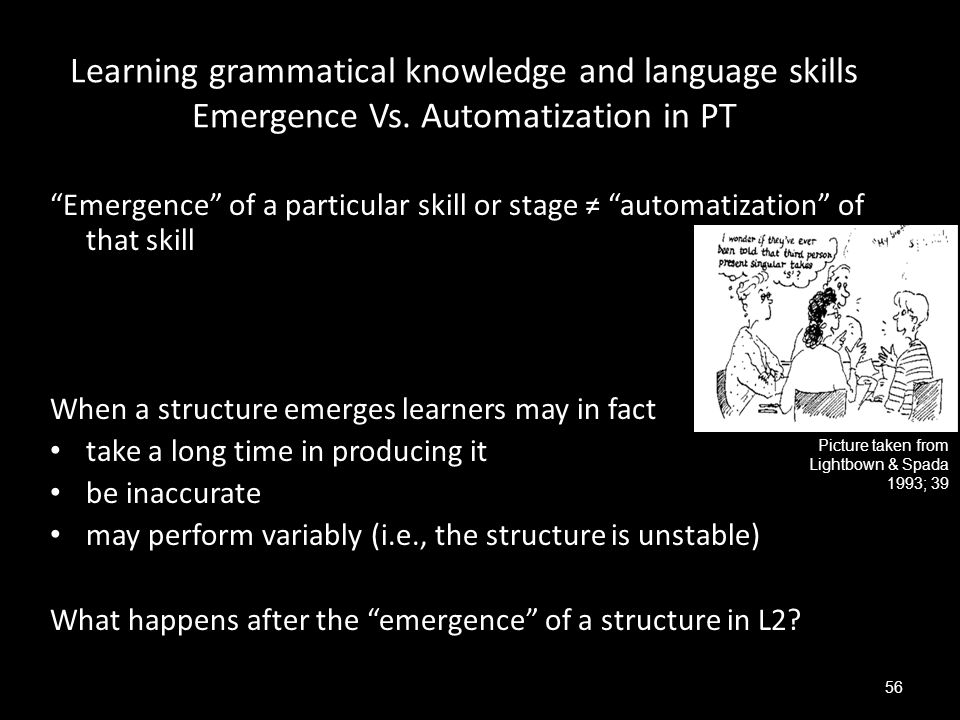 Learning grammatical knowledge and language skills Emergence Vs