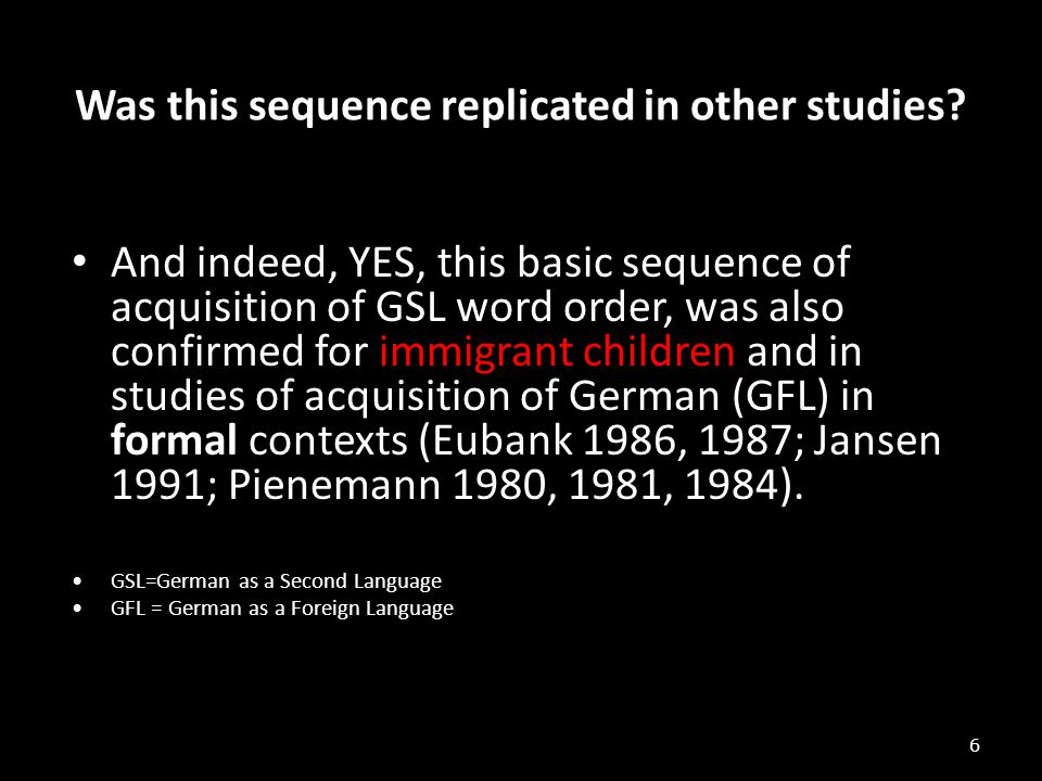 Was this sequence replicated in other studies