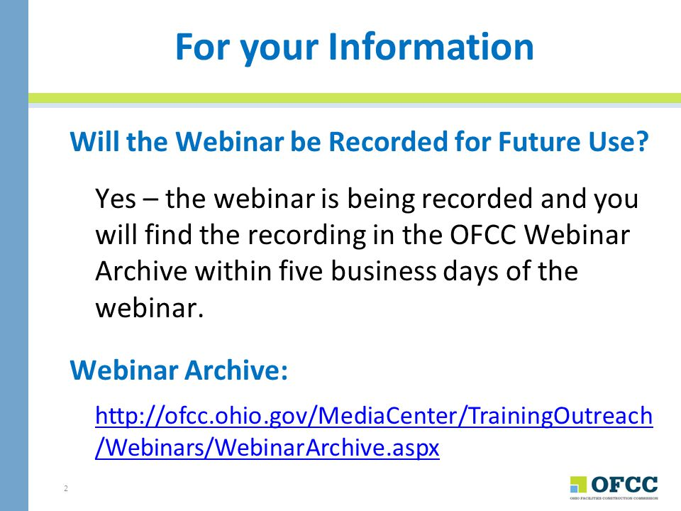 For your Information Will the Webinar be Recorded for Future Use