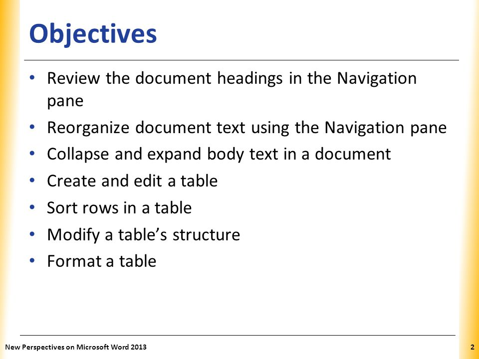 Objectives Review the document headings in the Navigation pane