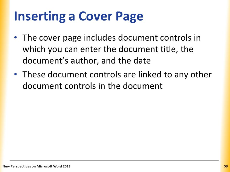 Inserting a Cover Page The cover page includes document controls in which you can enter the document title, the document's author, and the date.