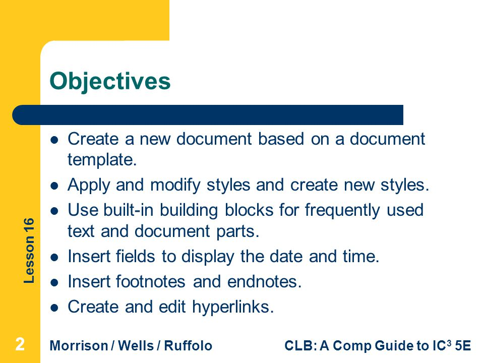 Objectives Create a new document based on a document template.