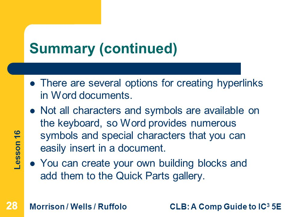 Summary (continued) There are several options for creating hyperlinks in Word documents.