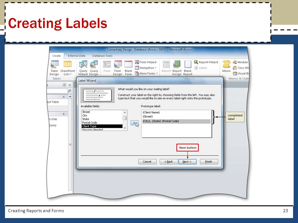 Creating Labels Creating Reports and Forms