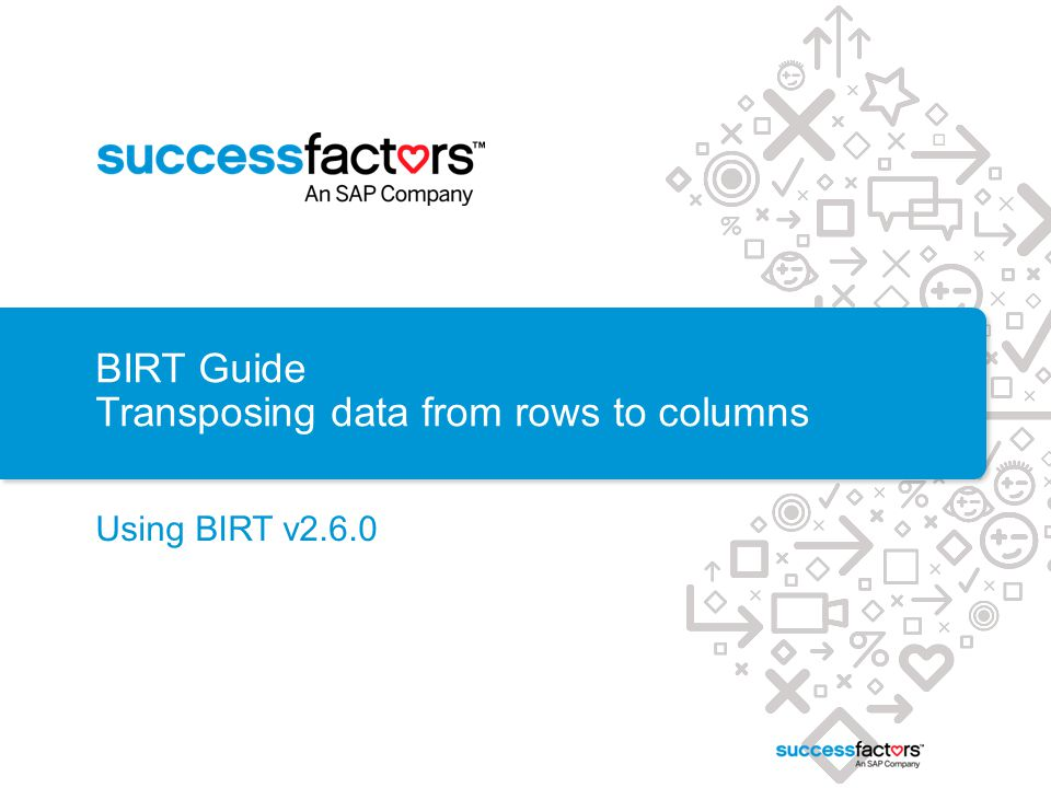 BIRT Guide Transposing data from rows to columns
