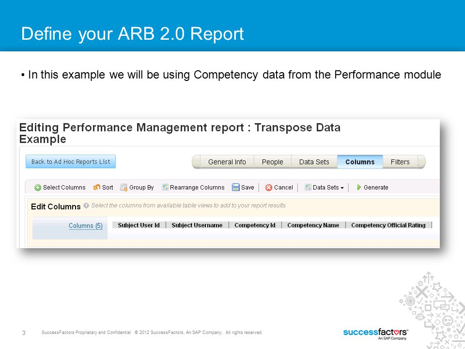 Define your ARB 2.0 Report In this example we will be using Competency data from the Performance module.