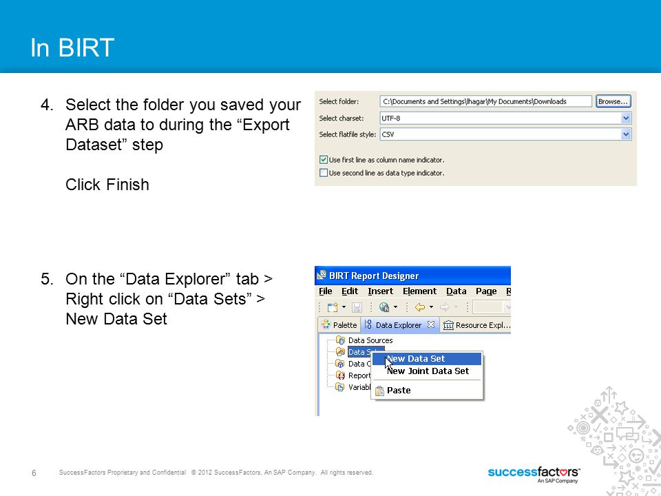 In BIRT Select the folder you saved your ARB data to during the Export Dataset step Click Finish.