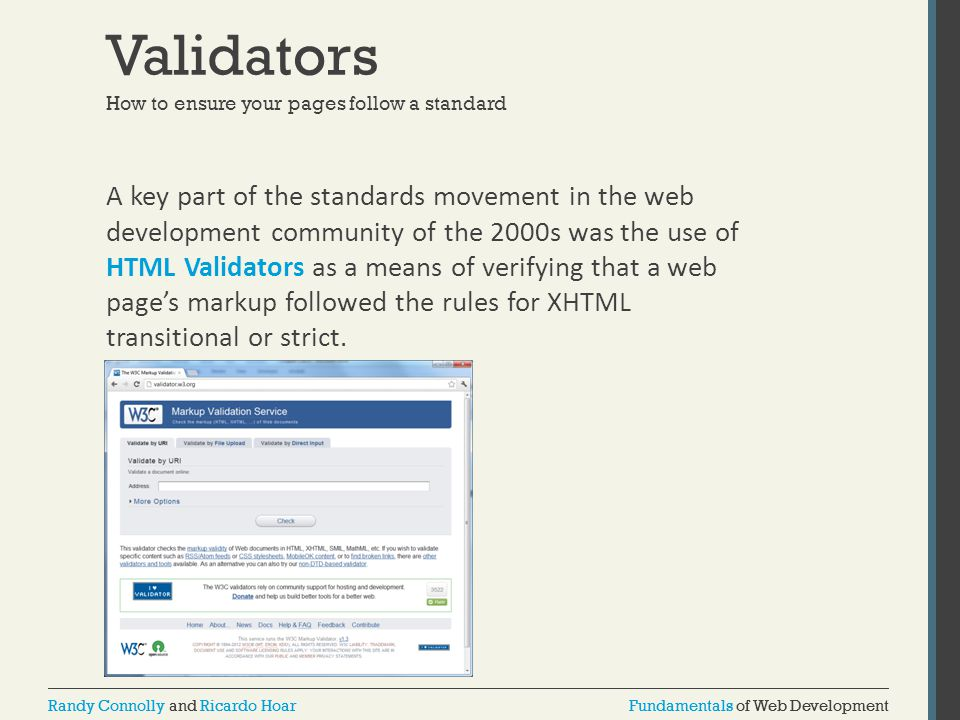Validators How to ensure your pages follow a standard.