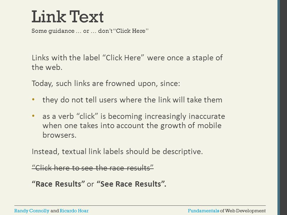 Link Text Some guidance … or … don't Click Here Links with the label Click Here were once a staple of the web.